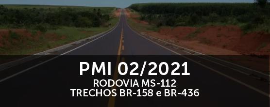 PMI 02/2021 Rodovia MS - 112 Trechos B - R - 436
